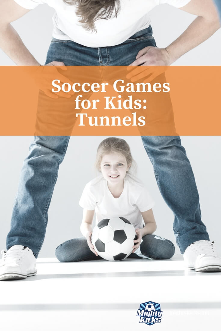 Mighty Kicks Soccer Games for Kids: Tunnels #soccer #getoutdoors @MightyKicks